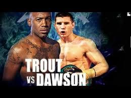 Austin Trout vs. Daniel Dawson Boxing Result - Potshot Boxing