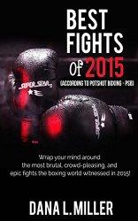 best fights of 2015- Potshot Boxing
